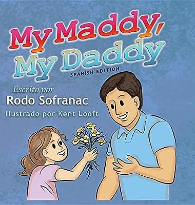 My Maddy, My Daddy - Spanish Edition: Rodo Sofranac, Kent