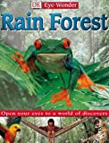 Rain Forest (DK Eye Wonder)