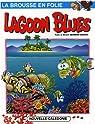 La brousse en folie, tome 7 : Lagoon Blues par Berger