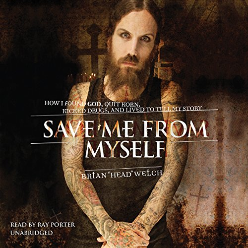 Save Me from Myself: How I Found God, Quit Korn, Kicked Drugs, and Lived to Tell My Story by Blackstone Audio, Inc.
