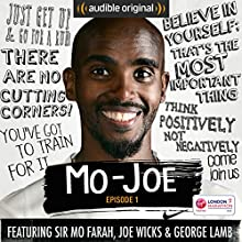 Mo-Joe: Episode 1: An 18-Week Marathon Training Diary Other by Mo Farah, Joe Wicks, George Lamb Narrated by Mo Farah, Joe Wicks, George Lamb