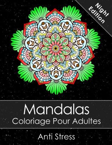 Coloriage Anti Stress Pour Adulte Pdf.Mandala Livre De Coloriage Pour Adultes Night Edition Anti Stress