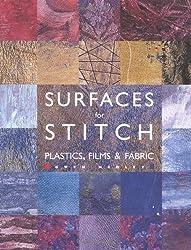 Surfaces for Stitch: Plastics, Films and Fabrics