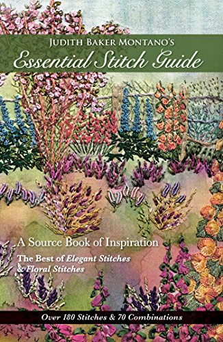 Judith Baker Montano's Essential Stitch Guide: A Source Book of inspiration - The Best of Elegant Stitches & Floral Stitches ()