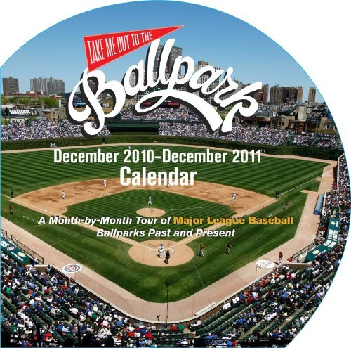 Take Me Out to the Ballpark 2011 Wall Calendar: A Month-by-Month Tour of Major League Baseball Ballparks Past and Present by Josh Leventhal (2010-07-28) (Park 2010 Wall Calendar)