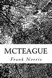 McTeague, Frank Norris, 1470157004