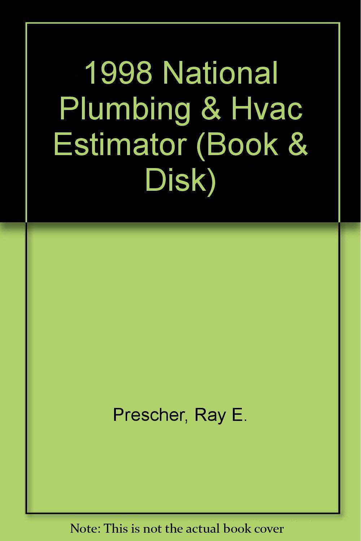 national plumbing and hvac estimator 1998 book disk ray e prescher 9781572180505 amazoncom books