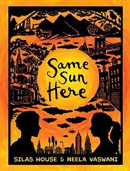 Same Sun Here by [House, Silas, Vaswani, Neela]