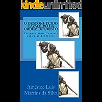 O DESCONHECIDO CAVALEIRO DA ORDEM DE CRISTO: VIAJANDO NUMA CARAVELA PELO MAR TENEBROSO (AS AVENTURAS DE UM LENDÁRIO…