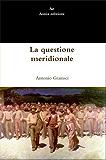 La questione meridionale (Italian Edition)