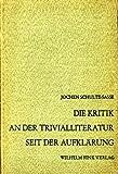 img - for Die Kritik an der Trivialliteratur seit der Aufkl rung. Studien zur Geschichte des modernen Kitschbegriffs book / textbook / text book
