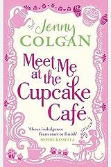 Meet Me At The Cupcake Café (Cupcake Cafe) Kindle Edition