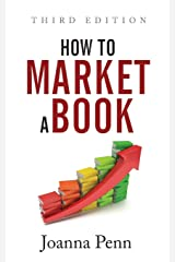 How to Market a Book Third Edition (Books for Writers) Paperback