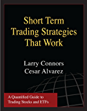 Short Term Trading Strategies That Work (English Edition)