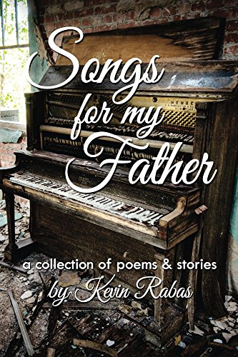 Songs for My Father: a collection of poems & stories (Meadowlark Collection)