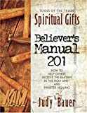 img - for Spiritual Gifts Believer's Manual 201 book / textbook / text book