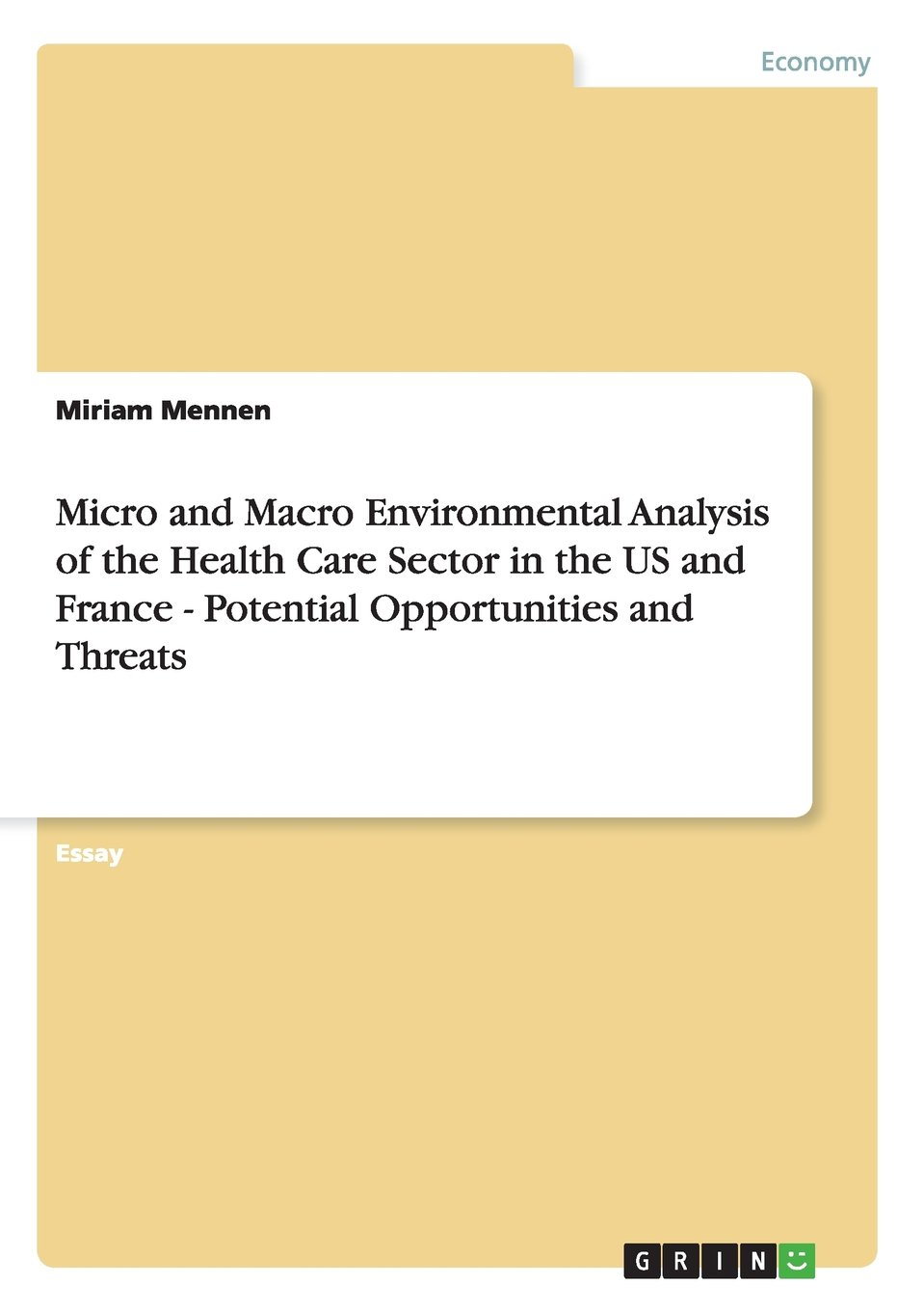 Micro and Macro Environmental Analysis of the Health Care Sector in the US and France  - Potential Opportunities and Threats pdf