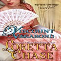 Viscount Vagabond: Regency Noblemen Audiobook by Loretta Chase Narrated by Stevie Zimmerman