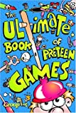 The Ultimate Book of Preteen Games, Tom Aron and Group Publishing Staff, 076442291X