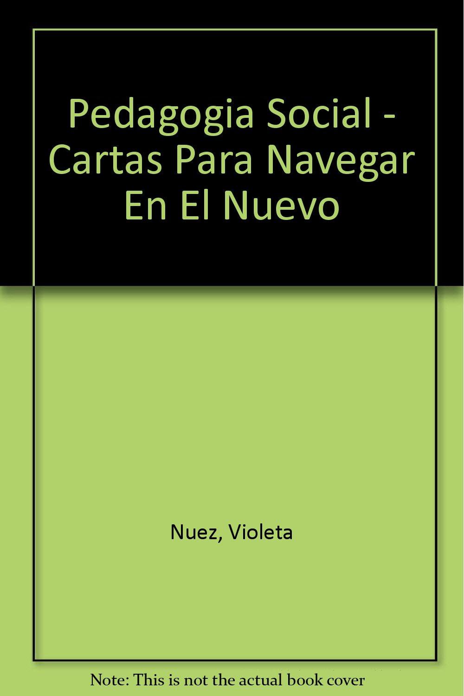 Pedagogia Social - Cartas Para Navegar En El Nuevo (Spanish ...
