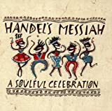 Handel's Messiah: A Soulful Celebration by unknown (1992) Audio CD