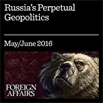 Russia's Perpetual Geopolitics | Stephen Kotkin