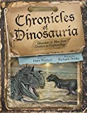 img - for Chronicles of Dinosauria, Dinosaurs & Man from Creation to Cryptozoology book / textbook / text book