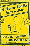 img - for A Horse Walks into a Bar: A novel book / textbook / text book