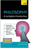 Philosophy: A Complete Introduction: Teach Yourself (Teach Yourself: Philosophy & Religion)