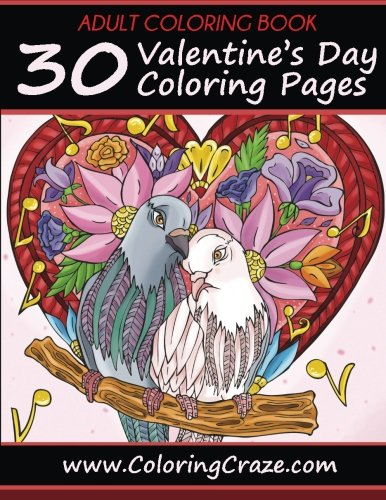 Adult Coloring Book: 30 Valentine's Day Coloring Pages,