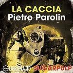 La caccia: Sugarpulp | Pietro Parolin