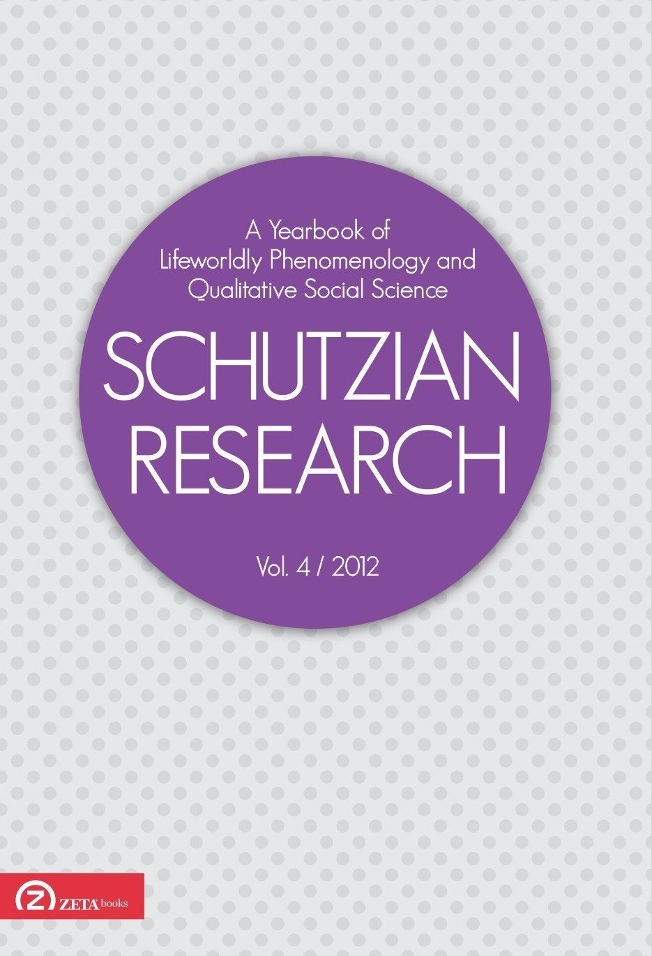 Download Schutzian Research. A Yearbook of Lifeworldly Phenomenology and Qualitative Social Science, v. 4/2012 ebook