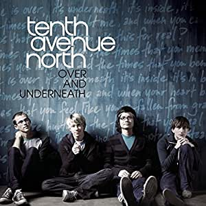 Tenth Avenue North Over And Underneath By Tenth Avenue