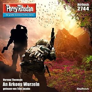 An Arkons Wurzeln (Perry Rhodan 2744) Hörbuch