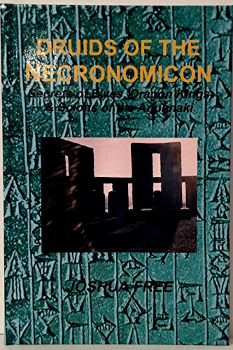 Druids of the Necronomicon: Secrets of Elves, Dragon Kings, & Scions of the Anunnaki (Limited Edition Deluxe Hardcover Second Ed. Signed by Author; Hand Numbered #01 of #50) - Limited Ed Hand Signed