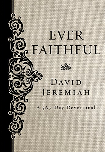 Ever faithful a 365 day devotional kindle edition by david ever faithful a 365 day devotional by jeremiah david fandeluxe Image collections