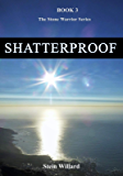 Shatterproof: Book 3 (Stone Warrior series)