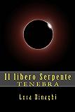 Il libero Serpente: TENEBRA (Il secondo Dono Vol. 1)
