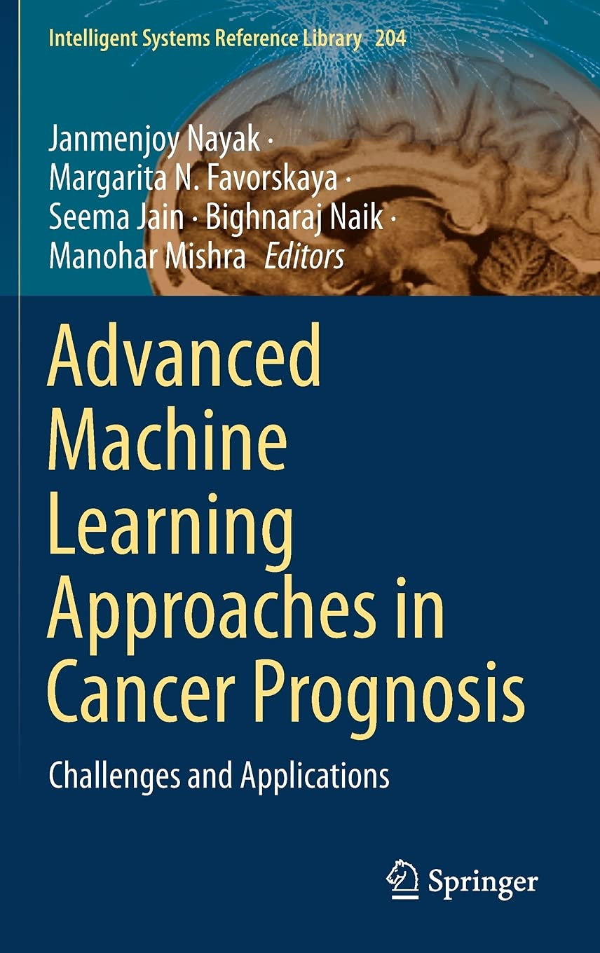 Advanced Machine Learning Approaches in Cancer Prognosis: Challenges and Applications: 204 (Intelligent Systems Reference Library)