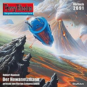 Der Howanetzmann (Perry Rhodan 2691) Hörbuch