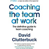 Coaching the Team at Work: The definitive guide to team coaching