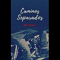 Caminos Separados (Saga Bombers&Devils nº 1)
