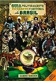 Guia Politicamente Incorreto da História do Brasil - Monarquia