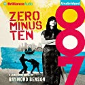 Zero Minus Ten: James Bond Series Audiobook by Raymond Benson Narrated by Simon Vance