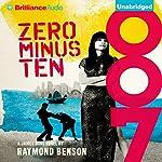 Zero Minus Ten: James Bond Series | Raymond Benson