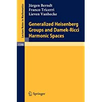 Generalized Heisenberg Groups and Damek-Ricci Harmonic Spaces (Lecture
