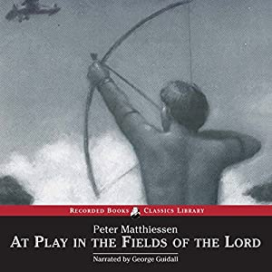 At Play in the Fields of the Lord Audiobook