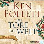 Die Tore der Welt - Das WDR Hörspiel | Ken Follett