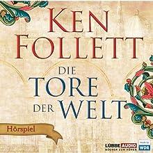 Die Tore der Welt - Das WDR Hörspiel Hörspiel von Ken Follett Gesprochen von: Peter Matic, Rosemarie Fendel