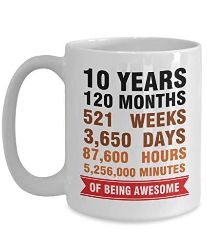10 Years Old Months Weeks Days Hours Minutes Of Being Awesome